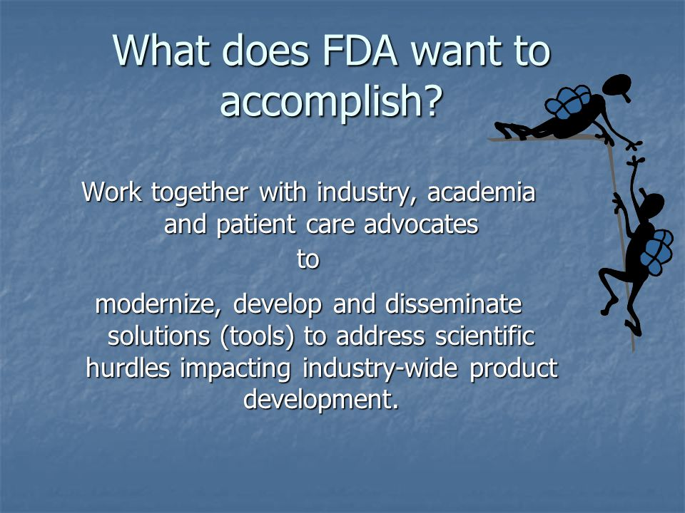What does FDA want to accomplish