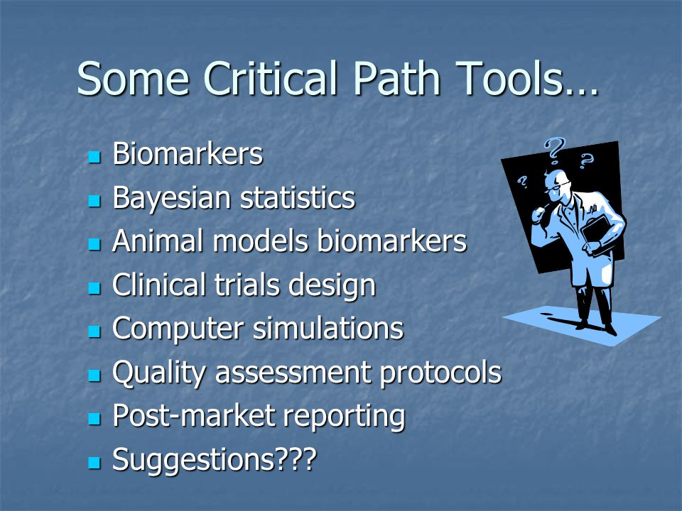 Some Critical Path Tools…