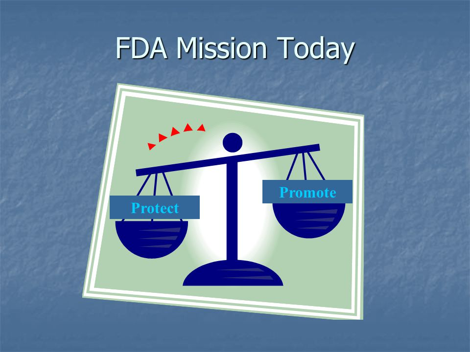 FDA Mission Today Promote Protect
