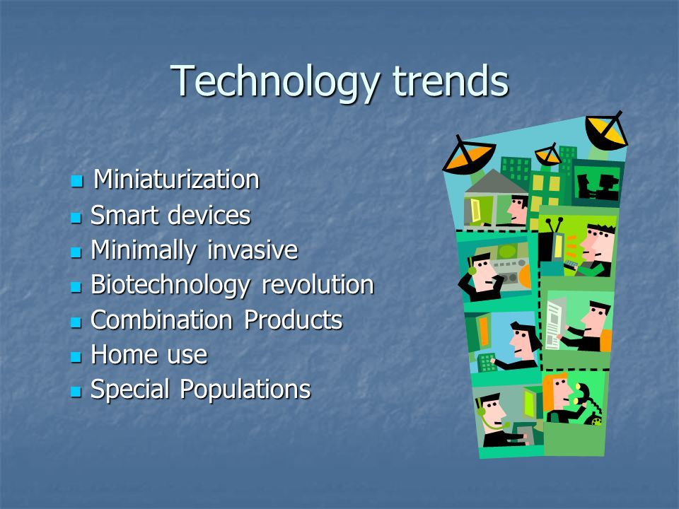 Technology trends Miniaturization Smart devices Minimally invasive