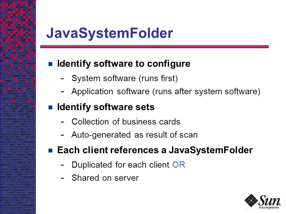 JavaSystemFolder Identify software to configure Identify software sets