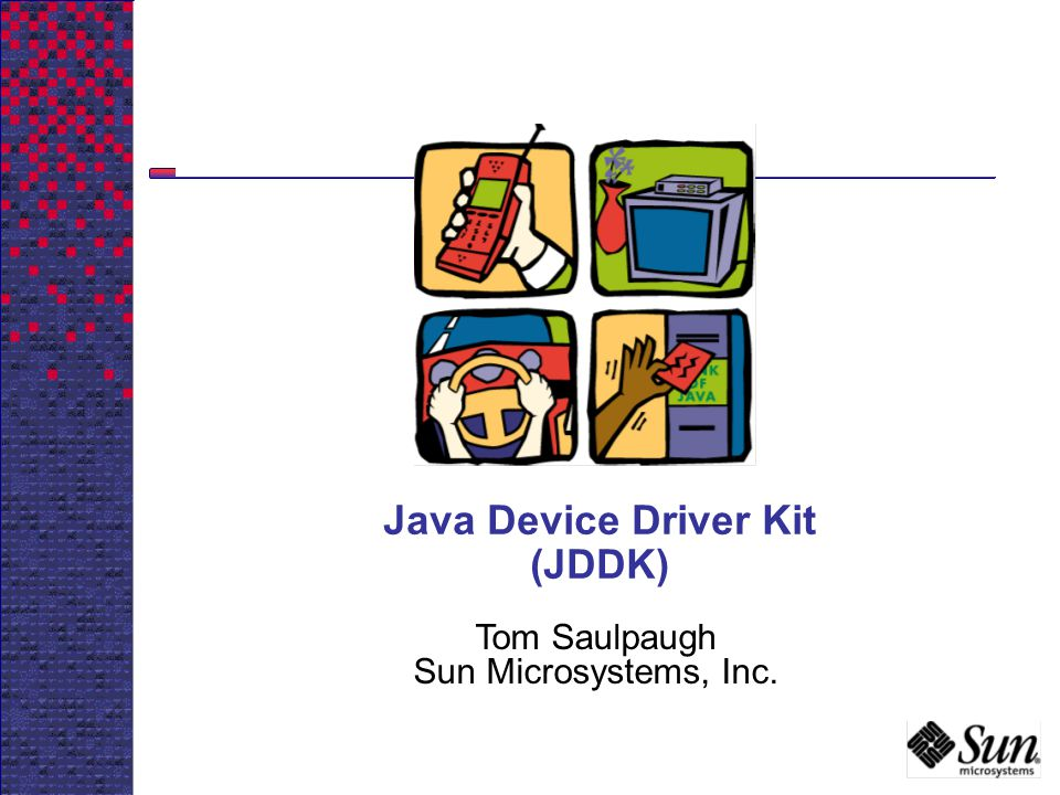 Java Device Driver Kit (JDDK)
