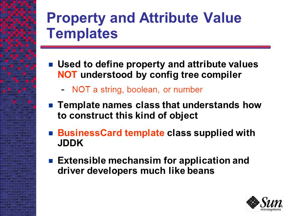Property and Attribute Value Templates
