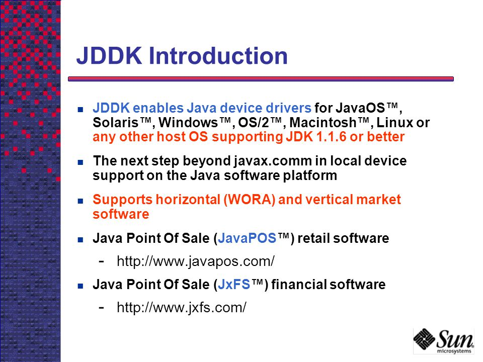 JDDK Introduction http://www.javapos.com/ http://www.jxfs.com/