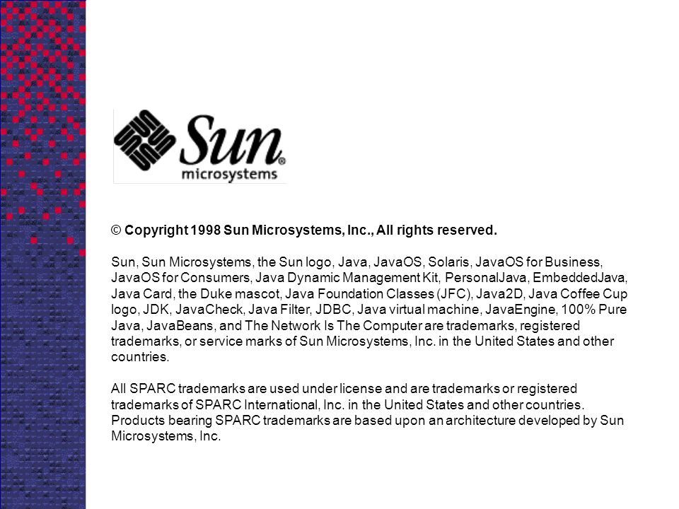 © Copyright 1998 Sun Microsystems, Inc., All rights reserved.