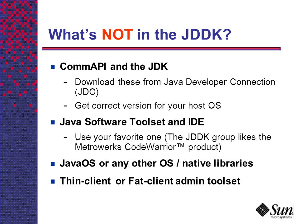 What's NOT in the JDDK CommAPI and the JDK
