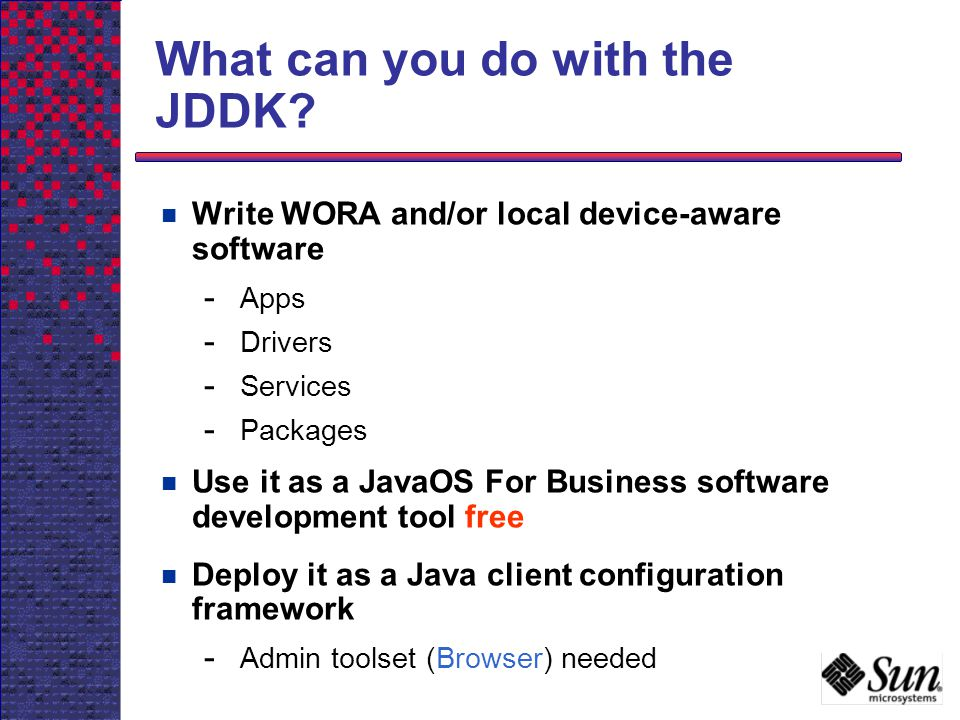 What can you do with the JDDK