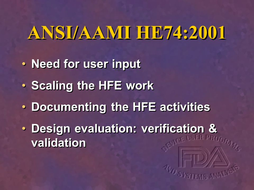 ANSI/AAMI HE74:2001 Need for user input Scaling the HFE work