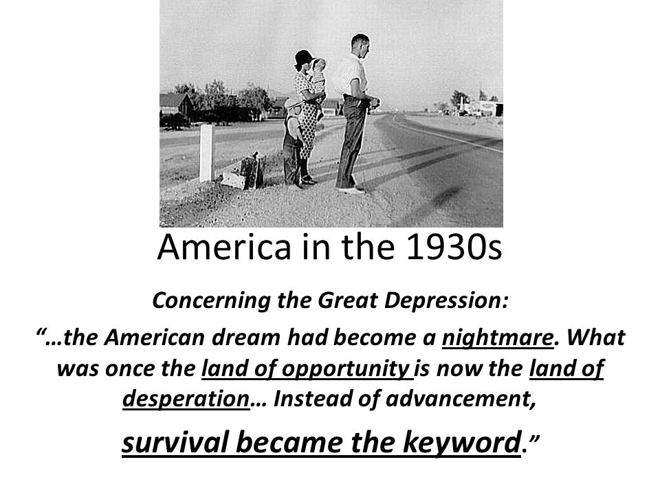 Concerning the Great Depression: survival became the keyword.