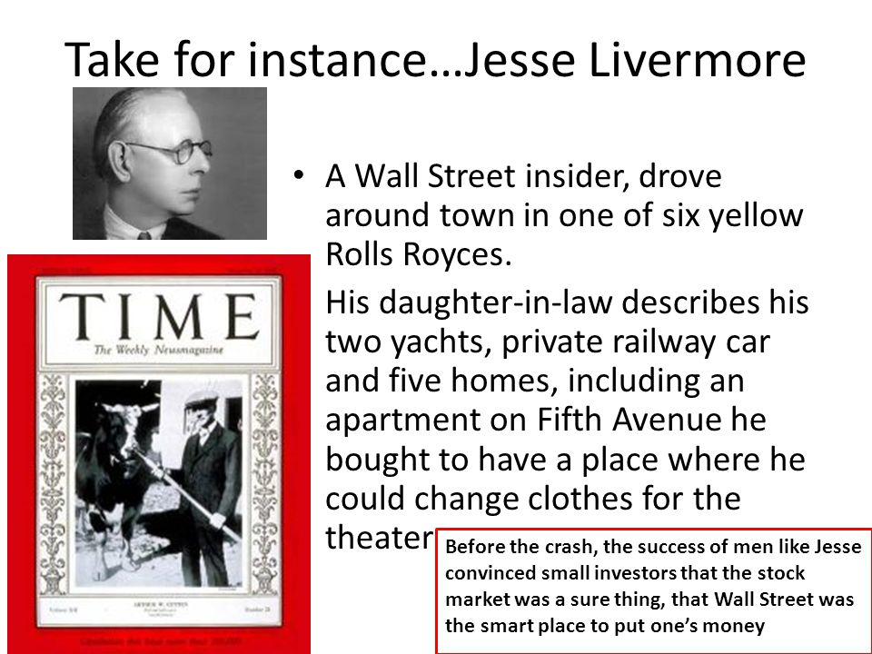 Take for instance…Jesse Livermore