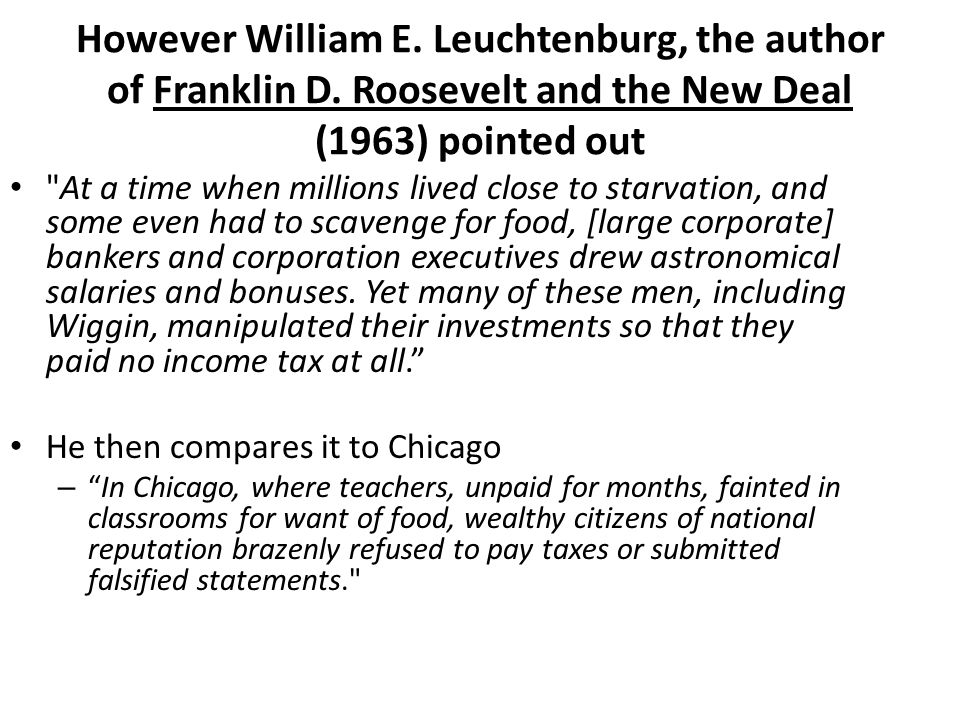 However William E. Leuchtenburg, the author of Franklin D