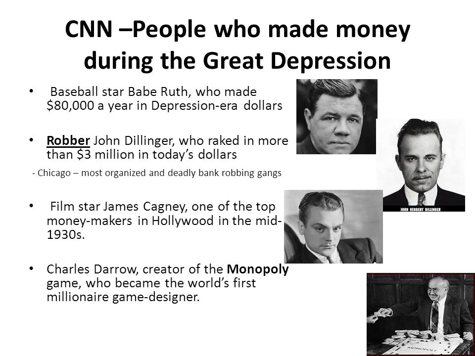 CNN –People who made money during the Great Depression