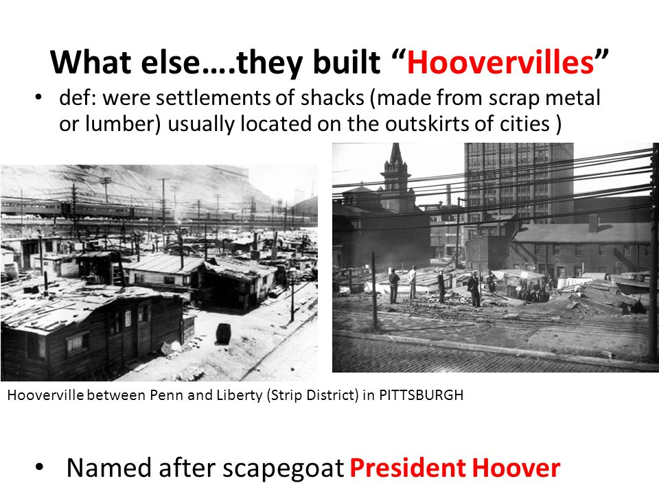 What else….they built Hoovervilles