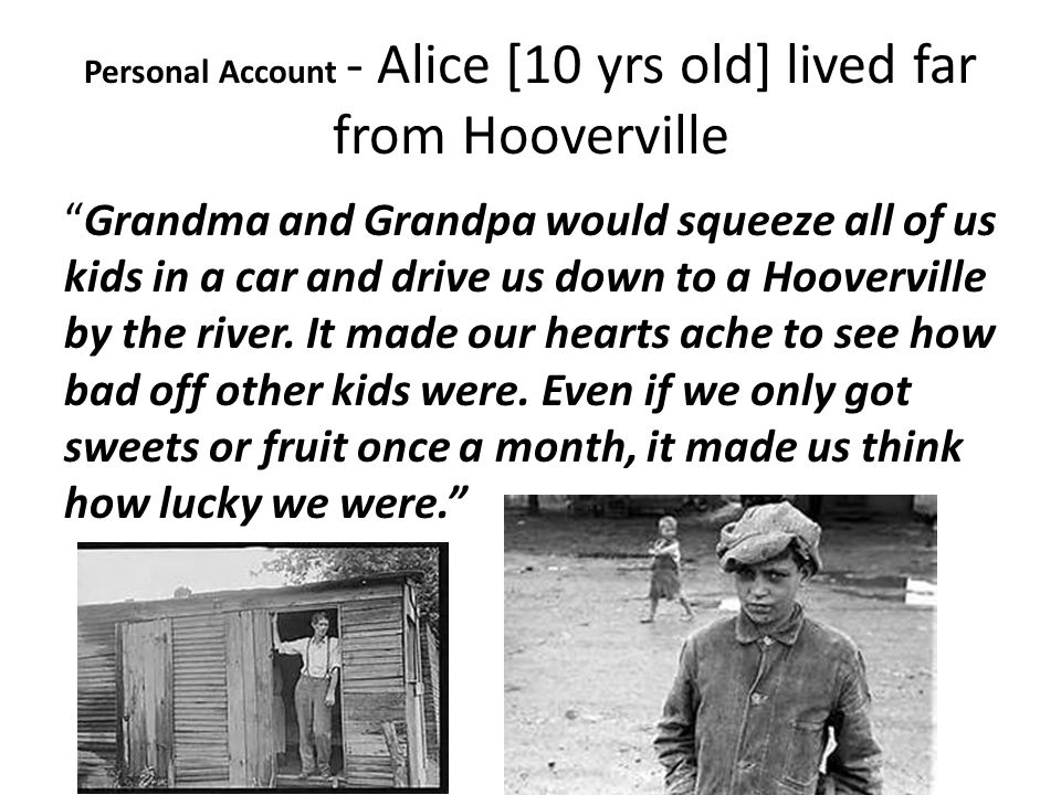Personal Account - Alice [10 yrs old] lived far from Hooverville