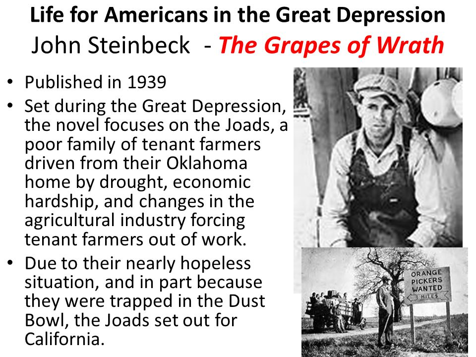 Life for Americans in the Great Depression John Steinbeck - The Grapes of Wrath