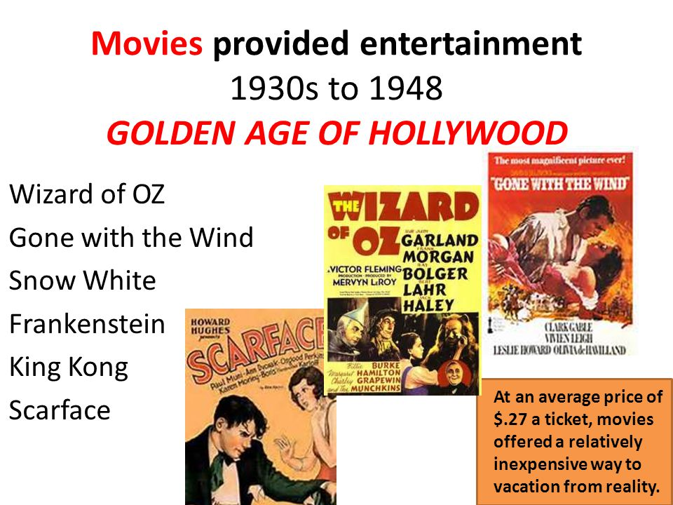 Movies provided entertainment 1930s to 1948 GOLDEN AGE OF HOLLYWOOD