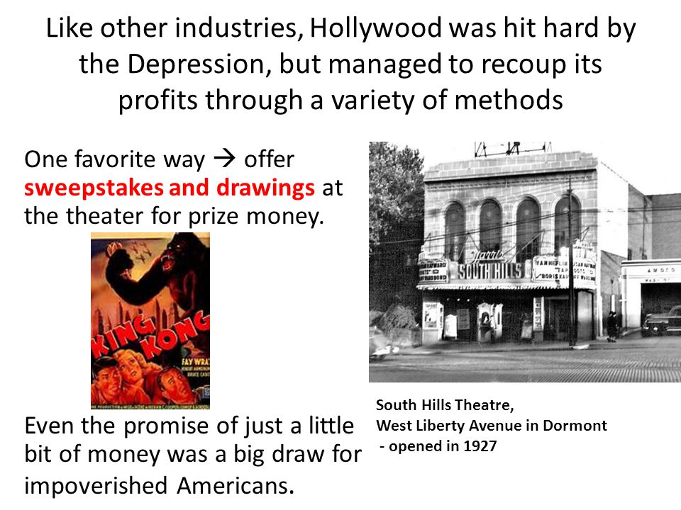 Like other industries, Hollywood was hit hard by the Depression, but managed to recoup its profits through a variety of methods