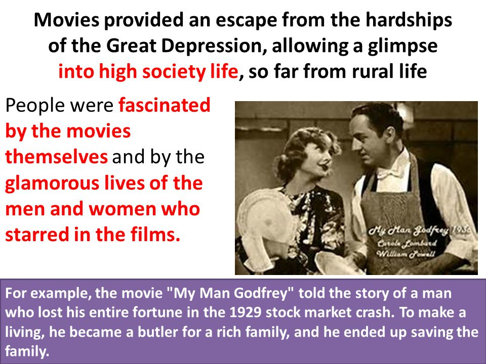 Movies provided an escape from the hardships of the Great Depression, allowing a glimpse into high society life, so far from rural life