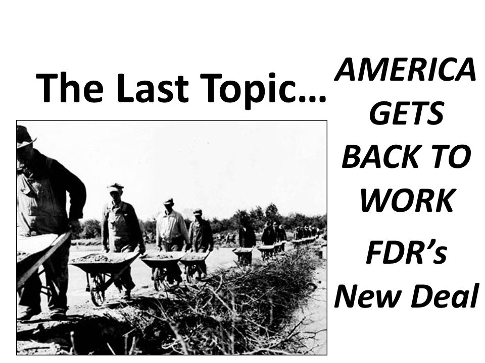 AMERICA GETS BACK TO WORK FDR's New Deal