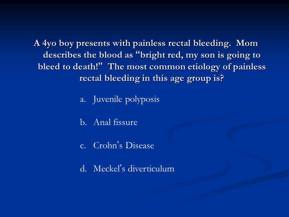 A 4yo boy presents with painless rectal bleeding