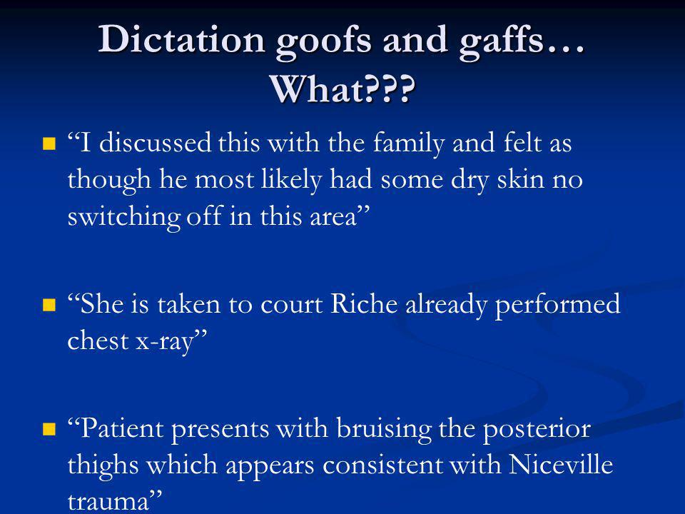 Dictation goofs and gaffs… What