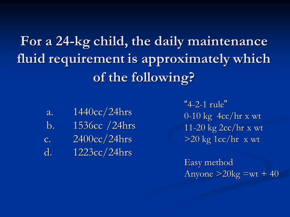 For a 24-kg child, the daily maintenance fluid requirement is approximately which of the following