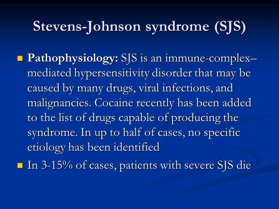Stevens-Johnson syndrome (SJS)