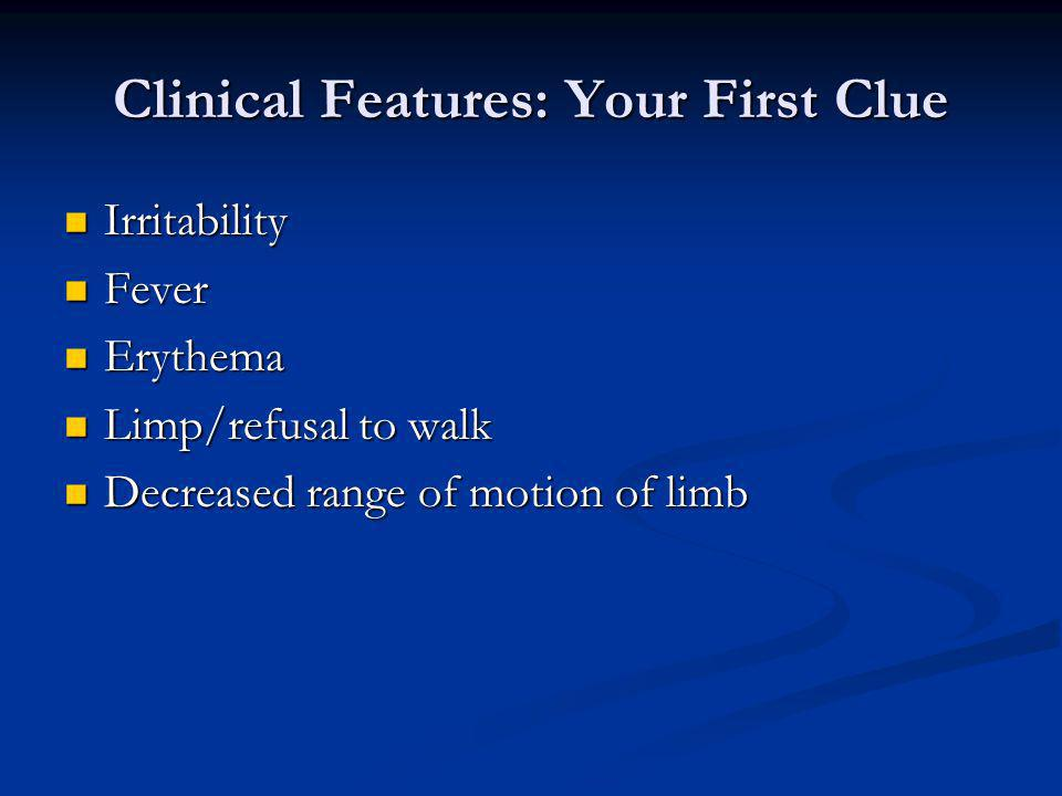 Clinical Features: Your First Clue