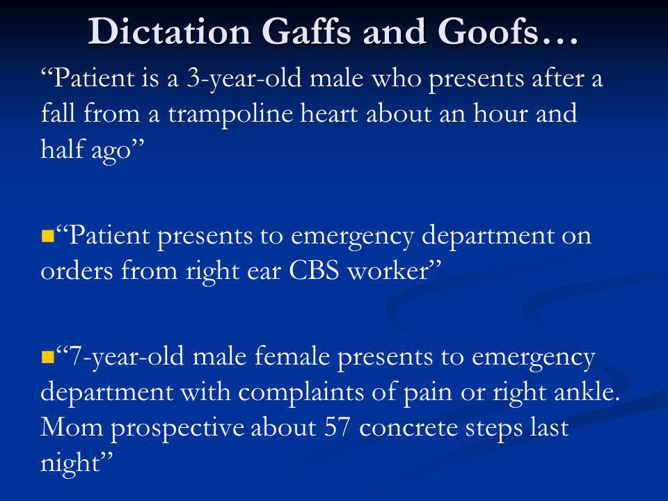 Dictation Gaffs and Goofs…