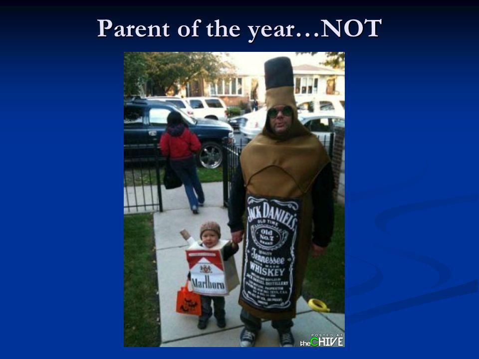 Parent of the year…NOT