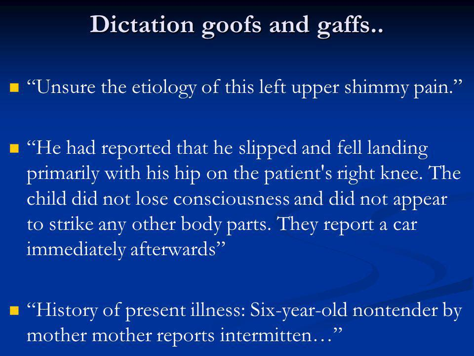 Dictation goofs and gaffs..