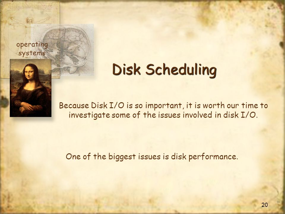 operating systems. Disk Scheduling. Because Disk I/O is so important, it is worth our time to.