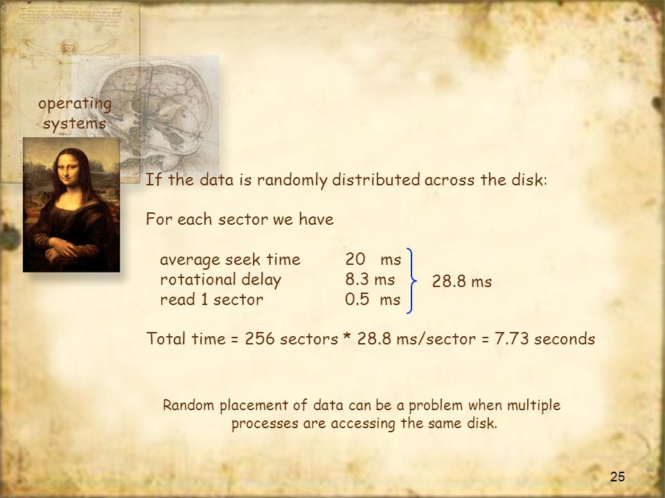 If the data is randomly distributed across the disk: