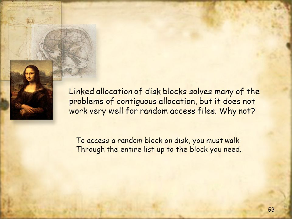 Linked allocation of disk blocks solves many of the