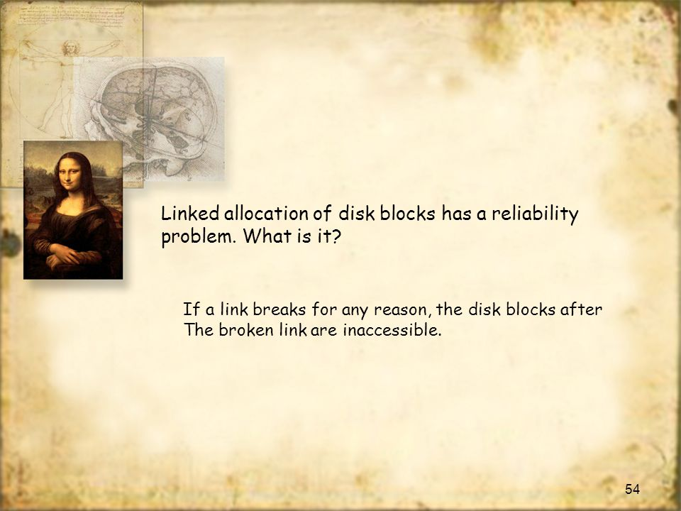 Linked allocation of disk blocks has a reliability