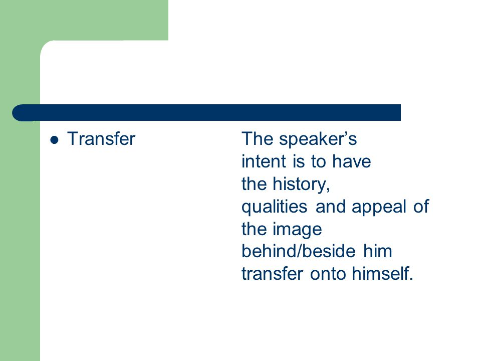 Transfer. The speaker's. intent is to have. the history,