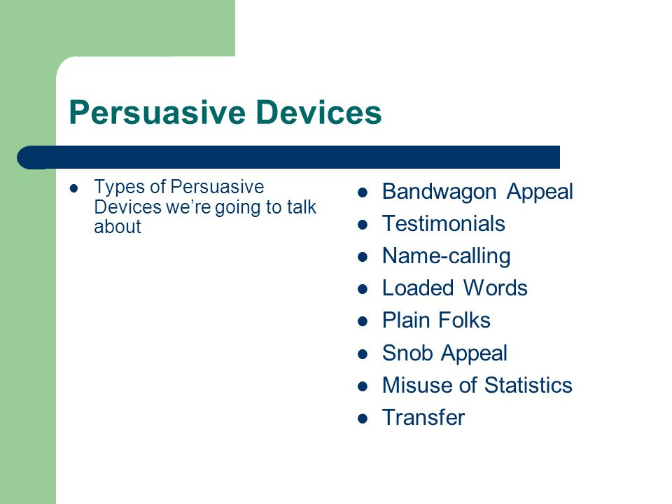 Persuasive Devices Bandwagon Appeal Testimonials Name-calling