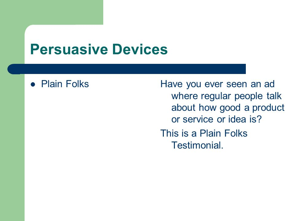 Persuasive Devices Plain Folks