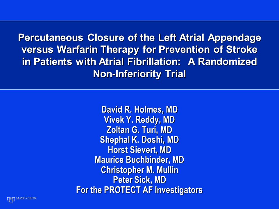Percutaneous Closure of the Left Atrial Appendage versus Warfarin Therapy for Prevention of Stroke in Patients with Atrial Fibrillation: A Randomized Non-Inferiority Trial