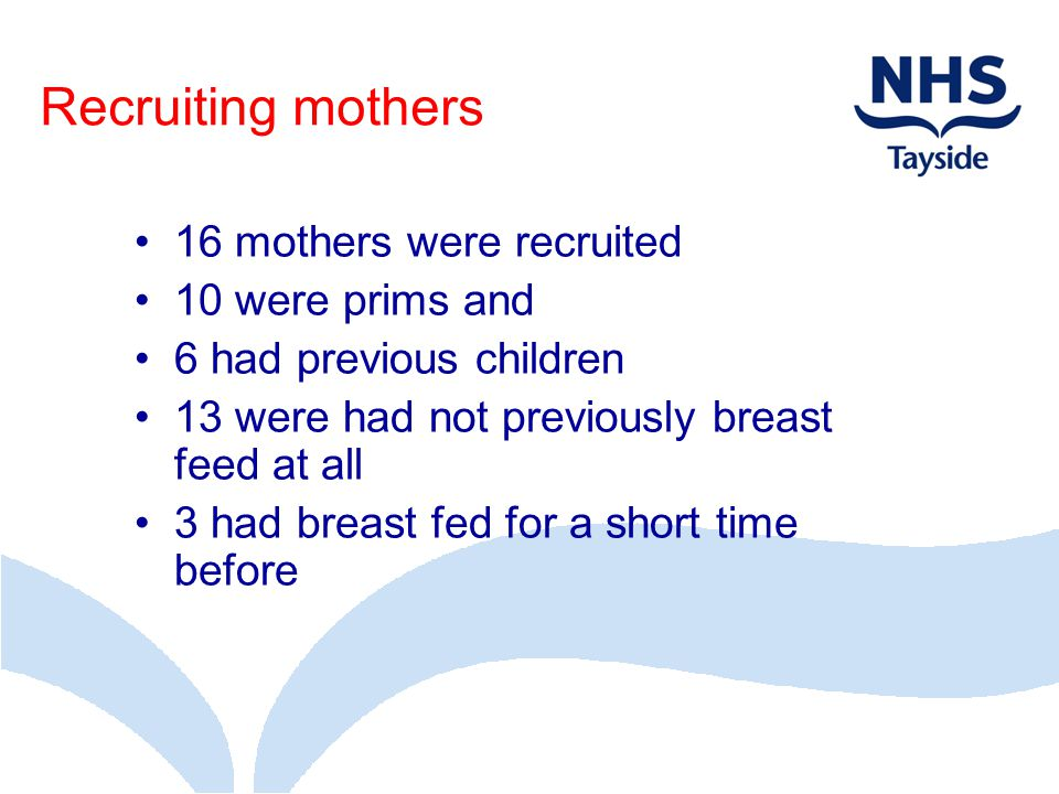 Recruiting mothers 16 mothers were recruited 10 were prims and