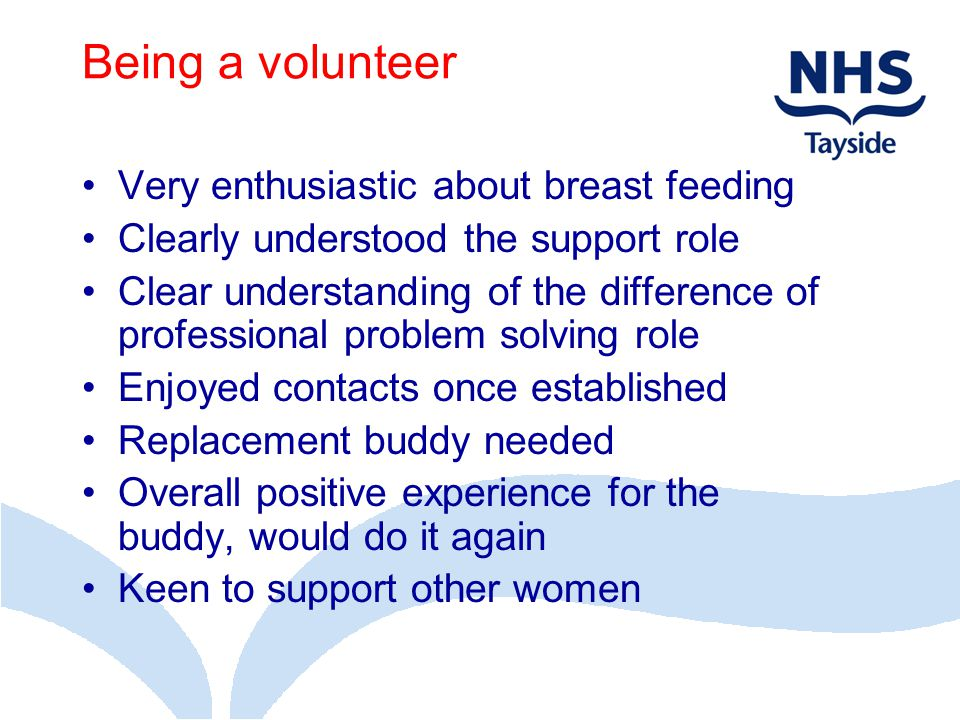 Being a volunteer Very enthusiastic about breast feeding