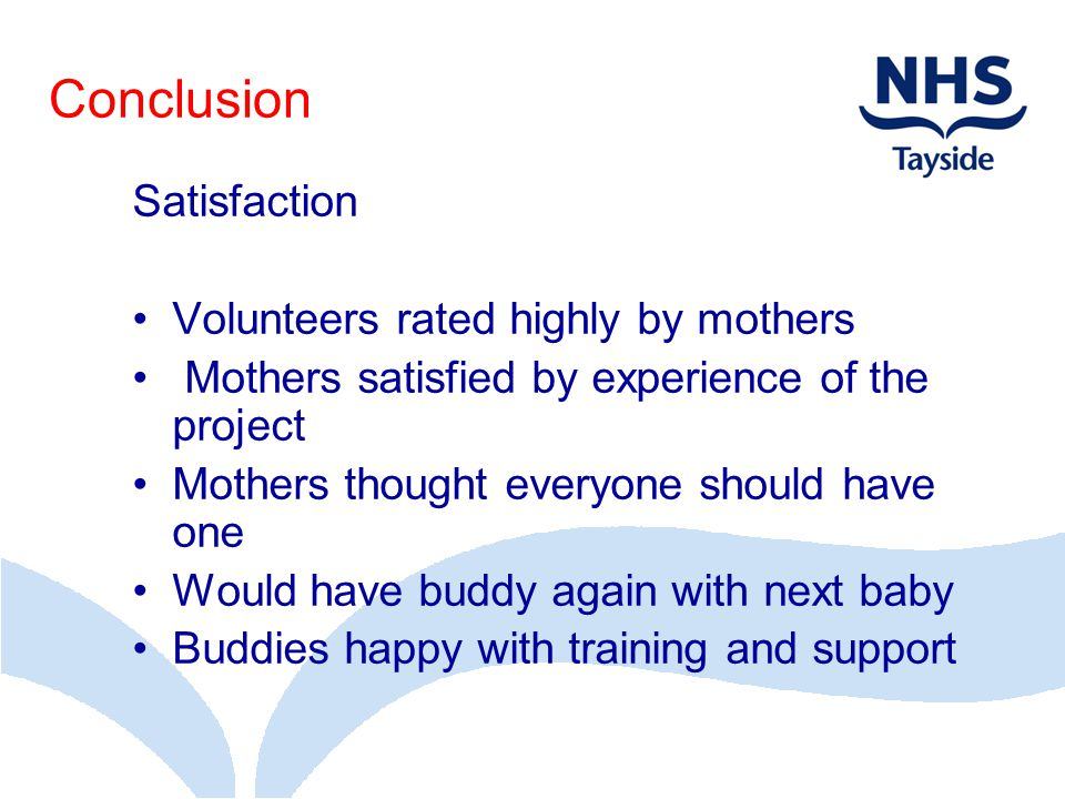 Conclusion Satisfaction Volunteers rated highly by mothers