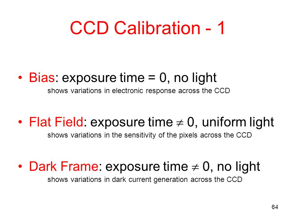 CCD Calibration - 1 Bias: exposure time = 0, no light