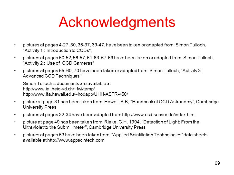 Acknowledgments pictures at pages 4-27, 30, 36-37, 39-47, have been taken or adapted from: Simon Tulloch, Activity 1 : Introduction to CCDs ,