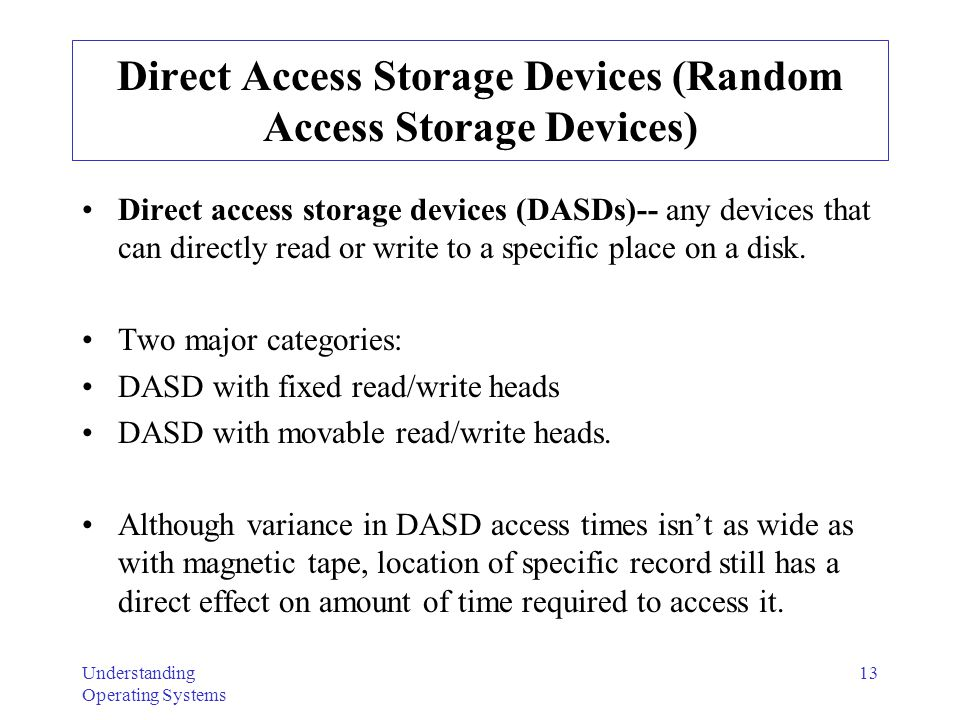 Direct Access Storage Devices (Random Access Storage Devices)