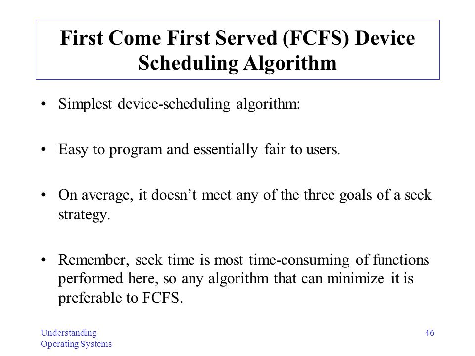 First Come First Served (FCFS) Device Scheduling Algorithm