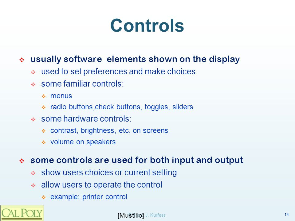 Controls usually software elements shown on the display