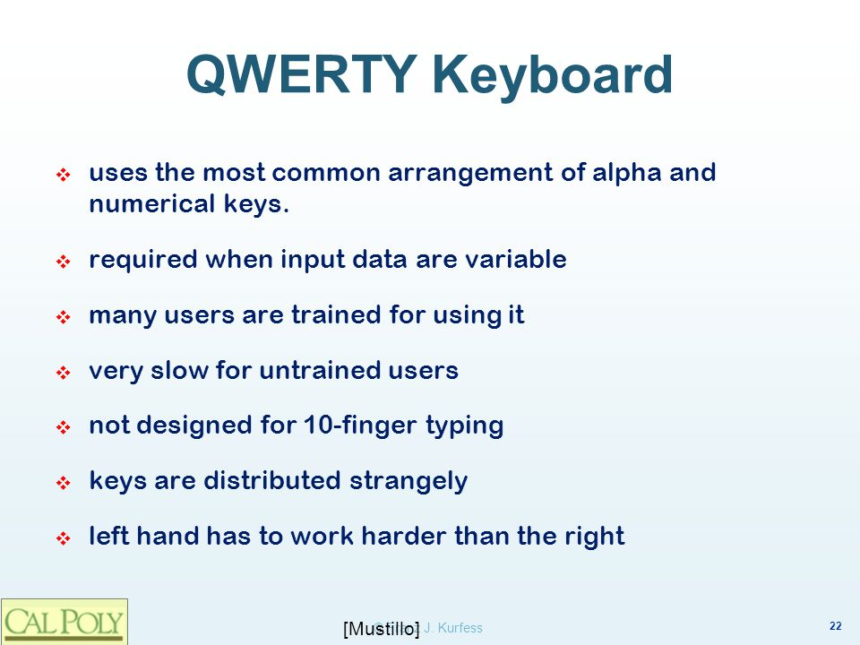 QWERTY Keyboard uses the most common arrangement of alpha and numerical keys. required when input data are variable.