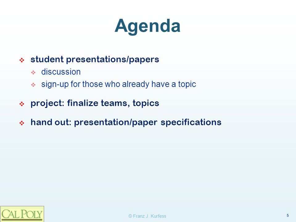 Agenda student presentations/papers project: finalize teams, topics