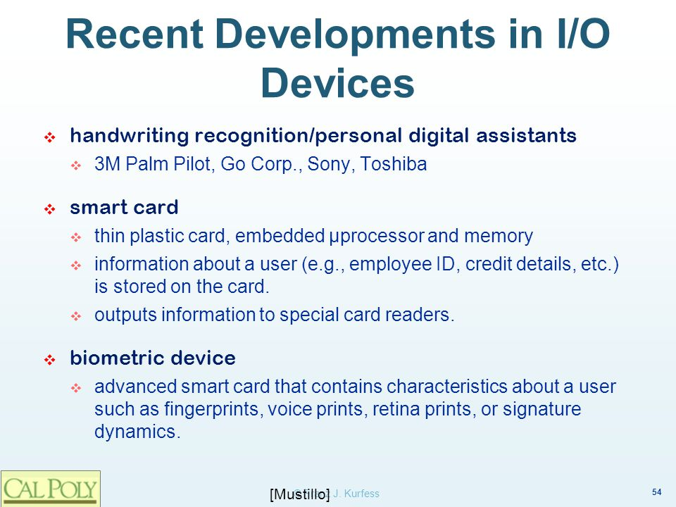 Recent Developments in I/O Devices